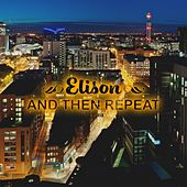 And Then Repeat by Elison