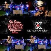 No Ocupa La Banda Pa' Bailar Mi Cuaco (En Vivo) de El Komander