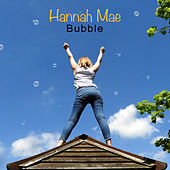 Bubble by Hannah Mae