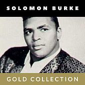 Solomon Burke - Gold Collection by Solomon Burke