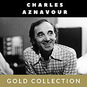 Charles Aznavour - Gold Collection von Charles Aznavour