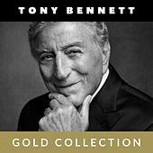 Tony Bennett - Gold Collection di Tony Bennett