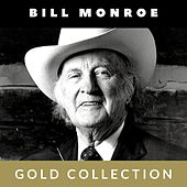 Bill Monroe - Gold Collection by Bill Monroe