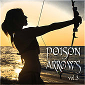 Poison Arrows Vol. 3 by Various Artists