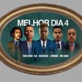 Melhor Dia 4 von MARCOS BARONI, Edi Rock, MC Neguinho do Kaxeta, Rod 3030, MC Davi