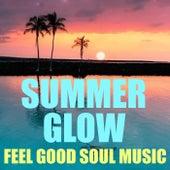 Summer Glow Feel Good Soul Music de Various Artists