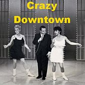 Crazy Downtown (parody of Downtown By Petula Clark) (feat. Allen