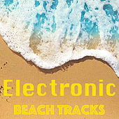 Electronic Beach Tracks by Various Artists