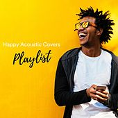 Happy Acoustic Covers Playlist von Various Artists