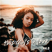 This Girl's In Love Vol. 3 by Various Artists