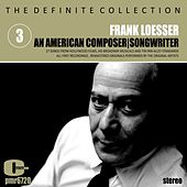 Frank Loesser; an American Composer and Songwriter, Volume 3 by Various Artists