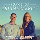 Songs of Divine Mercy by Gretchen Harris Robert Kochis