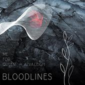 Bloodlines (feat. Alva Leigh) by Me for Queen