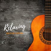 Relaxing Guitar Covers von Various Artists
