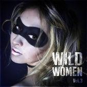 Wild Women Vol. 3 by Various Artists