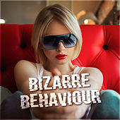 Bizarre Behaviour by Various Artists
