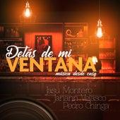 Detrás de Mi Ventana (Música Desde Casa) [feat. Jasu Montero & Janann Velasco] de Pedro Chinga