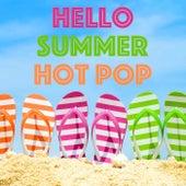 Hello Summer Hot Pop by Various Artists