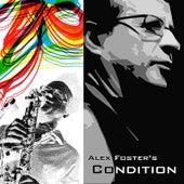 Alex Foster's Condition by Alex Foster