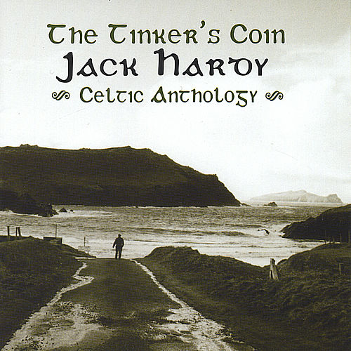 The Tinker's Coin: Celtic Anthology by Jack Hardy