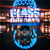 Glass Dreams by Various Artists
