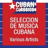 Seleccion de musica Cubana de Various Artists