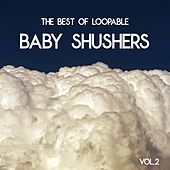 Baby Shush - The Best of Loopable Baby Shushers, Vol. 2 (Sleep Music) by Sleeping Baby White Noise Sleep Music For Babies