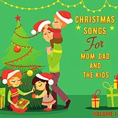 Christmas Songs for Mum, Dad & the Kids, Volume 1 by Various Artists