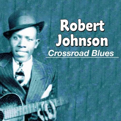 Crossroad Blues by ROBERT JOHNSON
