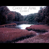 Clarity - EP by Ghost of April