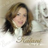 Cerca De Ti by Kalani