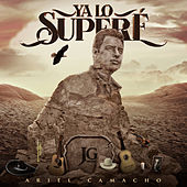 Ya Lo Superé by Ariel Camacho