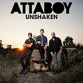 Unshaken (Radio Version) - Single by Attaboy