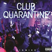 Club Quarantine de Big Mike