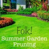 Folk! Summer Garden Pruning by Various Artists