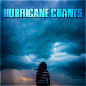 Hurricane Chants by Various Artists
