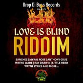 Love Is Blind Riddim by Various Artists