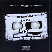 Life (feat. Dmoneyaz) by Lil Ro