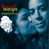 Round Midnight by Johnny Blas