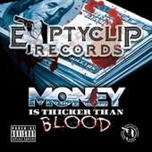 Money Is Thicker Than Blood de Emptyclip Records