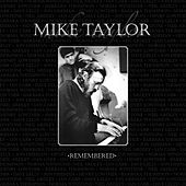 Mike Taylor Remembered von Neil Ardley