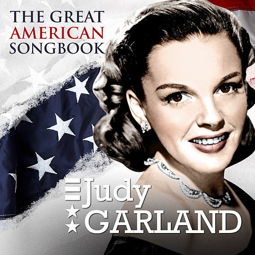 Judy Garland - The Great American Songbook by Judy Garland
