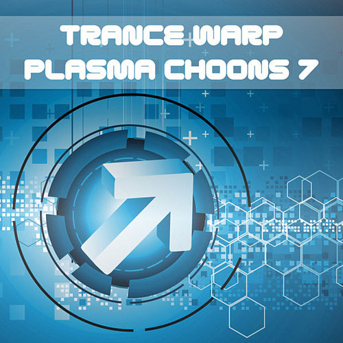 Trance Warp - Plasma Choons 7 by Various Artists