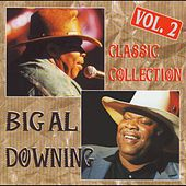 Classic Collection Vol. 2 (Original Recordings) by Big Al Downing