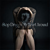 Stop Draggin' My Heart Around by Various Artists