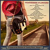 A Tribute to the Heroines of Country Music, Volume 1 by Tennessee Flowers