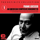 Frank Loesser; an American Composer and Songwriter, Volume 1 by Various Artists