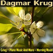 Grieg - Piano Music And More - Morning Mood by Dagmar Krug