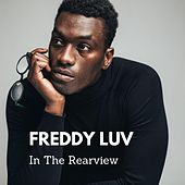 In The Rear View by Freddy Love