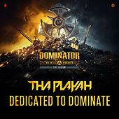 Dedicated To Dominate by Tha Playah